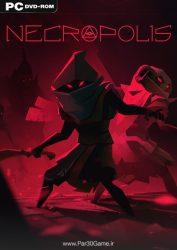 دانلود بازی NECROPOLIS برای PC,دانلود بازی NECROPOLIS برای کامپیوتر,سیستم مورد نیاز بازی NECROPOLIS, دانلود بازی NECROPOLIS