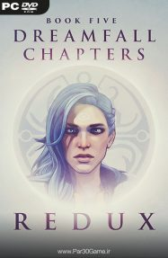 دانلود بازی Dreamfall Chapters Book Five Redux برای PC