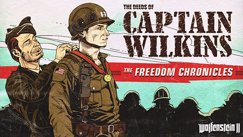 Wolfenstein II The New Colossus - The Deeds of Captain Wilkins