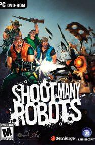 دانلود بازی Shoot Many Robots برای PC