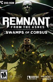 دانلود بازی Remnant From the Ashes Swamps of Corsus برای PC