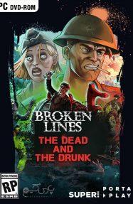 دانلود بازی Broken Lines The Dead and the Drunk برای PC