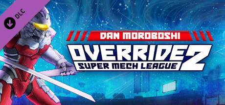 Override 2 Super Mech League Dan Moroboshi