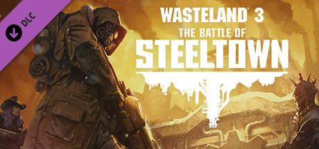 Wasteland 3 The Battle of Steeltown